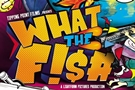 What+The+Fish Movie