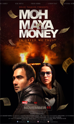 Moh+Maya+Money Movie